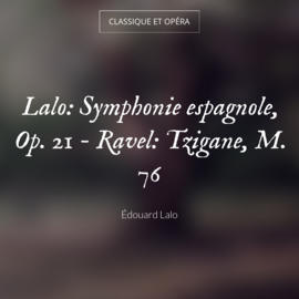 Lalo: Symphonie espagnole, Op. 21 - Ravel: Tzigane, M. 76