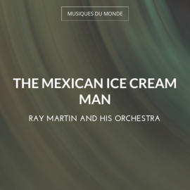 The Mexican Ice Cream Man