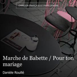 Marche de Babette / Pour ton mariage