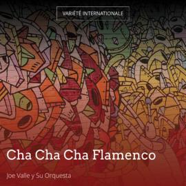 Cha Cha Cha Flamenco