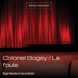 Colonel Bogey / La foule