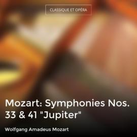 "Mozart: Symphonies Nos. 33 & 41 ""Jupiter"""