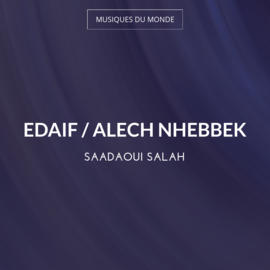 Edaif / Alech Nhebbek
