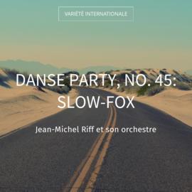 Danse party, no. 45: Slow-fox