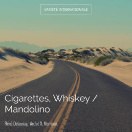 Cigarettes, Whiskey / Mandolino