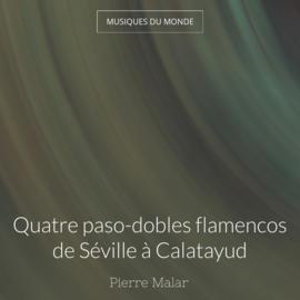 Quatre paso-dobles flamencos de Séville à Calatayud