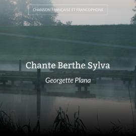 Chante Berthe Sylva