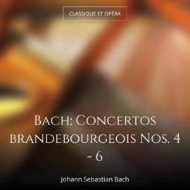 Bach: Concertos brandebourgeois Nos. 4 - 6