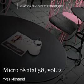 Micro récital 58, vol. 2
