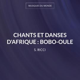 Chants et danses d'Afrique : Bobo-Oule
