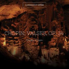 Chopin: Valses, Op. 34