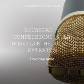Rousseau : Confessions & La Nouvelle Héloïse, extraits