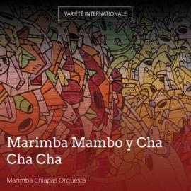 Marimba Mambo y Cha Cha Cha