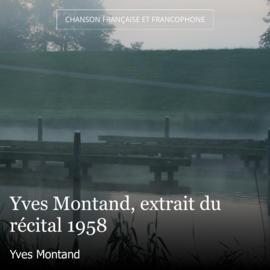 Yves Montand, extrait du récital 1958