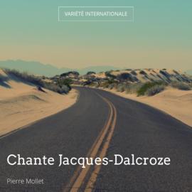 Chante Jacques-Dalcroze