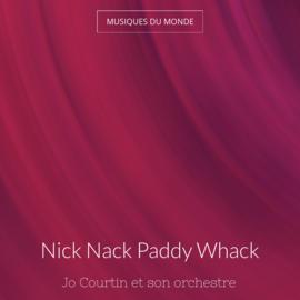 Nick Nack Paddy Whack