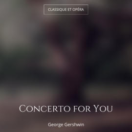 Concerto for You