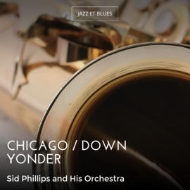 Chicago / Down Yonder