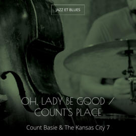 Oh, Lady Be Good / Count's Place
