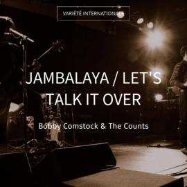 Jambalaya / Let's Talk It Over