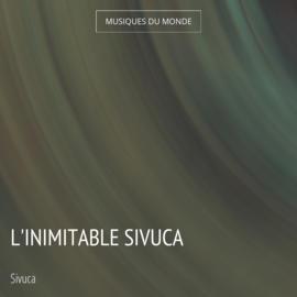 L'inimitable Sivuca
