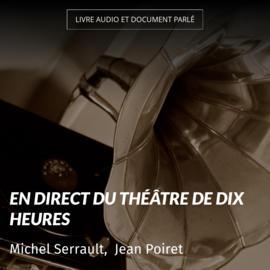 En direct du théâtre de Dix heures