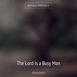 The Lord Is a Busy Man