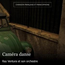Caméra danse