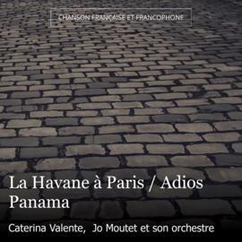 La Havane à Paris / Adios Panama