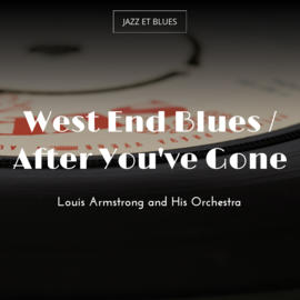 West End Blues / After You've Gone