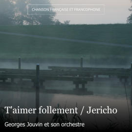 T'aimer follement / Jericho