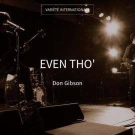 Even Tho'