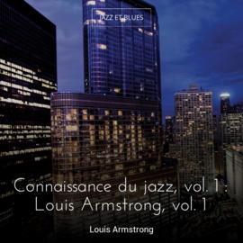 Connaissance du jazz, vol. 1 : Louis Armstrong, vol. 1