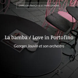 La bamba / Love in Portofino