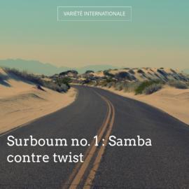 Surboum no. 1 : Samba contre twist