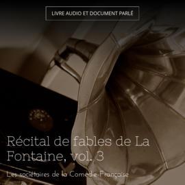 Récital de fables de La Fontaine, vol. 3