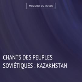 Chants des peuples soviétiques : Kazakhstan