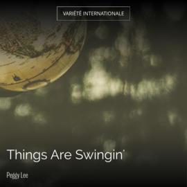 Things Are Swingin'