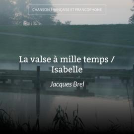 La valse à mille temps / Isabelle