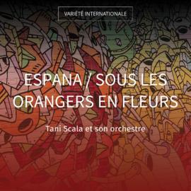 Espana / Sous les orangers en fleurs