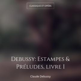 Debussy: Estampes & Préludes, livre I