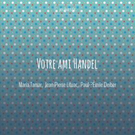 Votre ami Handel