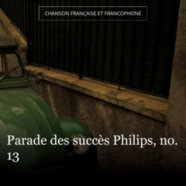 Parade des succès Philips, no. 13
