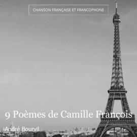 9 Poèmes de Camille François