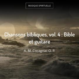 Chansons bibliques, vol. 4 : Bible et guitare