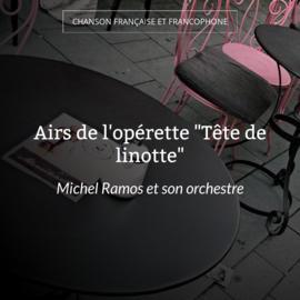 """Airs de l'opérette """"Tête de linotte"""""""