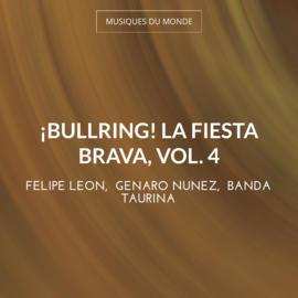 ¡Bullring! La Fiesta Brava, Vol. 4
