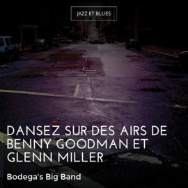 Dansez sur des airs de Benny Goodman et Glenn Miller