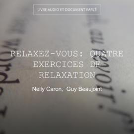 Relaxez-vous: Quatre exercices de relaxation
