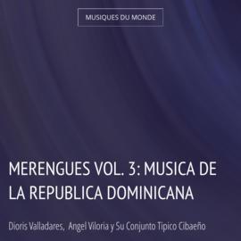 Merengues Vol. 3: Musica de la Republica Dominicana